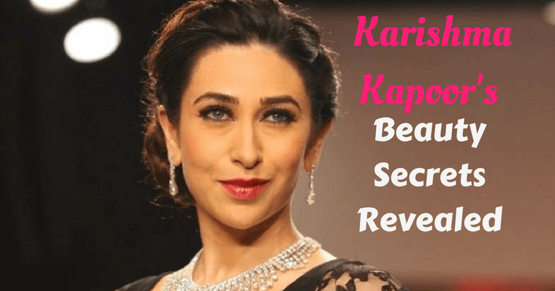 Beauty Confessions Made By Karisma Kapoor Lifestyle